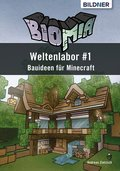 BIOMIA - Weltenlabor #1 Bauanleitungen für Minecraft (eBook, ePUB)