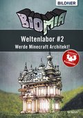 BIOMIA - Weltenlabor #2: Werde Minecraft Architekt! (eBook, PDF)