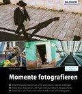 Momente fotografieren: Streetfotografie - Know-how, Inspiration und Tipps (eBook, PDF)