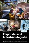 Corporate- und Industriefotografie: Die Welt der Arbeit professionell in Szene gesetzt (eBook, PDF)