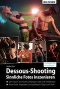 Dessous-Shooting: Sinnliche Fotos inszenieren (eBook, PDF)
