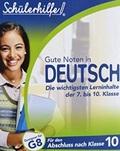 Schülerhilfe - Gute Noten in Deutsch - Die wichtigsten Lerninhalte der 7. bis 10. Klasse (G8)