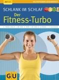 Schlank im Schlaf, Der Fitness-Turbo