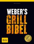 Weber's Grillbibel - Der Weber Grill Bestseller