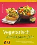Vegetarisch durchs ganze Jahr (eBook, ePUB)