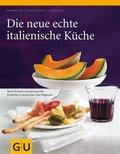 Die neue echte italienische Küche (eBook, ePUB)