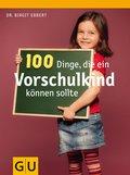 100 Dinge, die ein Vorschulkind können sollte (eBook, ePUB)