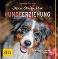 Der 6-Stufen-Plan Hundeerziehung (eBook, ePUB)