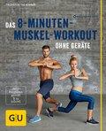 Das 8-Minuten-Muskel-Workout ohne Geräte (eBook, ePUB)
