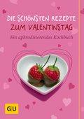 Die schönsten Rezepte zum Valentinstag (eBook, ePUB)