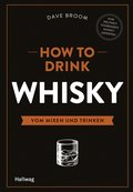 How to Drink Whisky (eBook, ePUB)