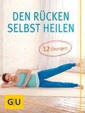 Den Rücken selbst heilen (eBook, )