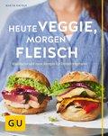 Heute veggie, morgen Fleisch (eBook, ePUB)