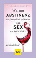 Warum Abstinenz die Gesundheit gefährdet und Sex vor Krebs schützt (eBook, ePUB)
