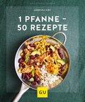 1 Pfanne - 50 Rezepte (eBook, )