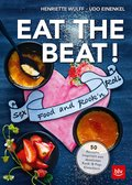 EAT THE BEAT ! - Sex Food and Rock'n'Roll (eBook, ePUB)