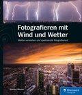 Fotografieren mit Wind und Wetter (eBook, PDF)