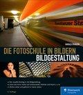 Die Fotoschule in Bildern. Bildgestaltung (eBook, PDF)