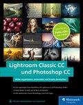 Lightroom Classic CC und Photoshop CC (eBook, PDF)