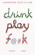 Drink, Play, F@#k (eBook, ePUB)