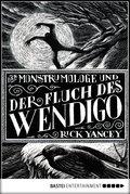 Der Monstrumologe und der Fluch des Wendigo (eBook, ePUB)