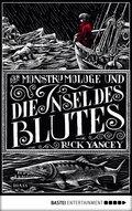 Der Monstrumologe und die Insel des Blutes (eBook, ePUB)