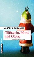 Glühwein, Mord und Gloria (eBook, PDF)