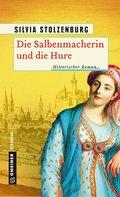 Die Salbenmacherin und die Hure (eBook, PDF)