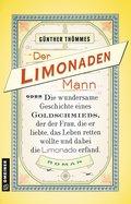 Der Limonadenmann oder Die wundersame Geschichte eines Goldschmieds, der der Frau, die er liebte, das Leben retten wollte und dabei die Limonade erfand (eBook, ePUB)