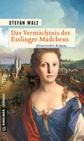 Das Vermächtnis des Esslinger Mädchens (eBook, PDF)