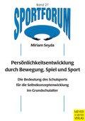 Persönlichkeitsentwicklung durch Bewegung, Spiel und Sport (eBook, ePUB)