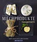 Milchprodukte hausgemacht (eBook, ePUB)