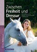 Zwischen Freiheit und Dressur (eBook, ePUB)