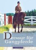 Dressur für Gangpferde (eBook, ePUB)