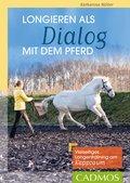 Longieren als Dialog mit dem Pferd (eBook, ePUB)
