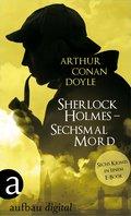 Sherlock Holmes - Sechsmal Mord (eBook, ePUB)