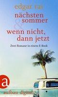 Nächsten Sommer & Wenn nicht, dann jetzt (eBook, ePUB)