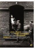 Wie ich John Lennon die Haare schnitt, vor Romy Schneider davonlief und Catherine Deneuve zum Lachen brachte (eBook, ePUB)