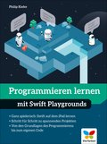 Programmieren lernen mit Swift Playgrounds (eBook, PDF)
