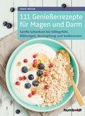 111 Genießerrezepte für Magen und Darm (eBook, ePUB)