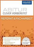 Abitur clever vorbereitet - Referat & Facharbeit