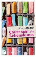 Christ sein als Lebenskunst (eBook, ePUB)
