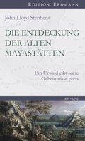 Die Entdeckung  der alten Mayastätten (eBook, ePUB)