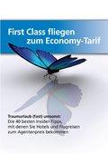 First-Class fliegen zum Economy-Tarif (eBook, )