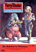 Perry Rhodan 292: Der Bahnhof im Weltraum (eBook, ePUB)