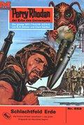 Perry Rhodan 552: Schlachtfeld Erde (eBook, ePUB)