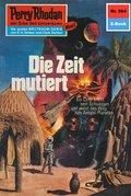 Perry Rhodan 564: Die Zeit mutiert (eBook, ePUB)