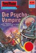Perry Rhodan 579: Die Psycho-Vampire (eBook, ePUB)