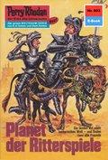 Perry Rhodan 603: Planet der Ritterspiele (eBook, ePUB)