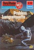 Perry Rhodan 994: Problem Langzeitwaffe (eBook, ePUB)